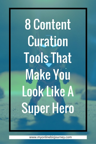 Content curation got you down ? Here are 8 tools that will make you look like a content curation hero.