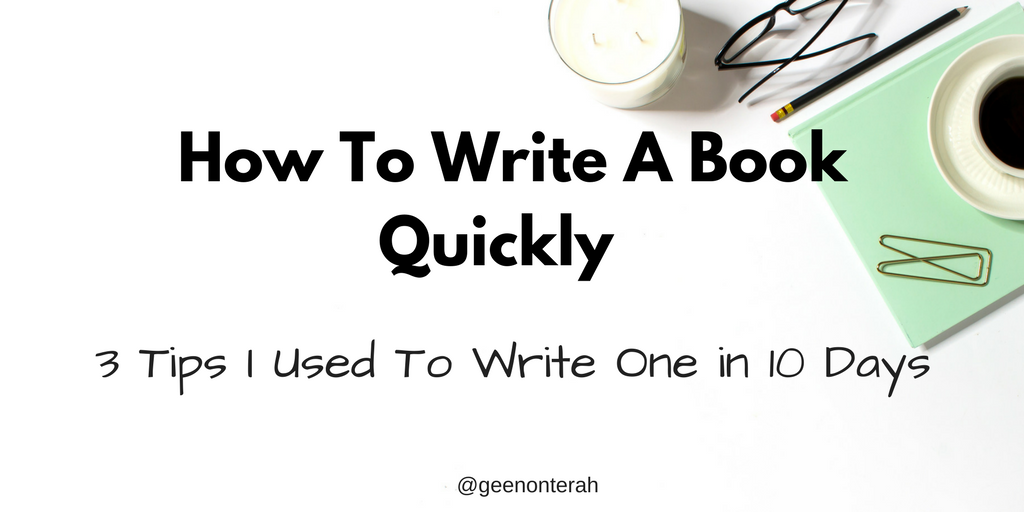 "How To Write A Book Quickly : 3 tips I used to write one in 10 days A lot of people think that in order to write a quality, meaningful book you need to be ""inspired""."