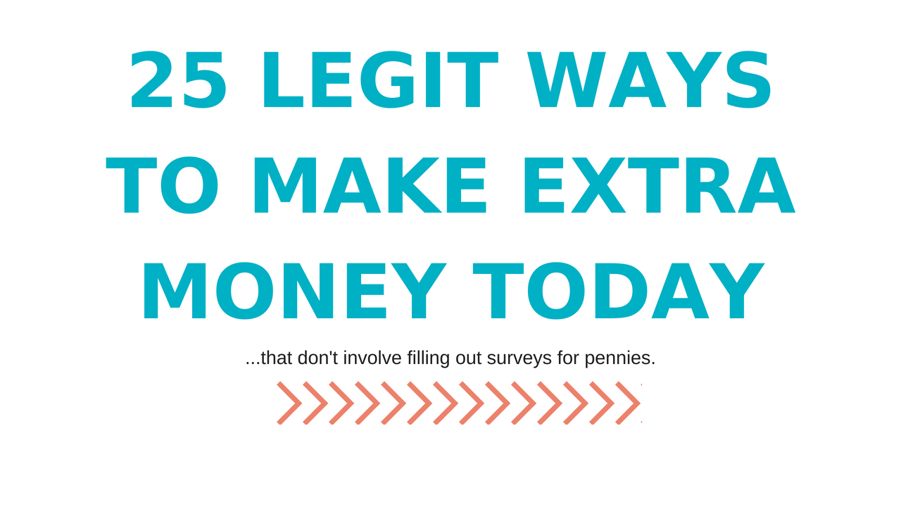 I need money: 25 ways to make extra money today